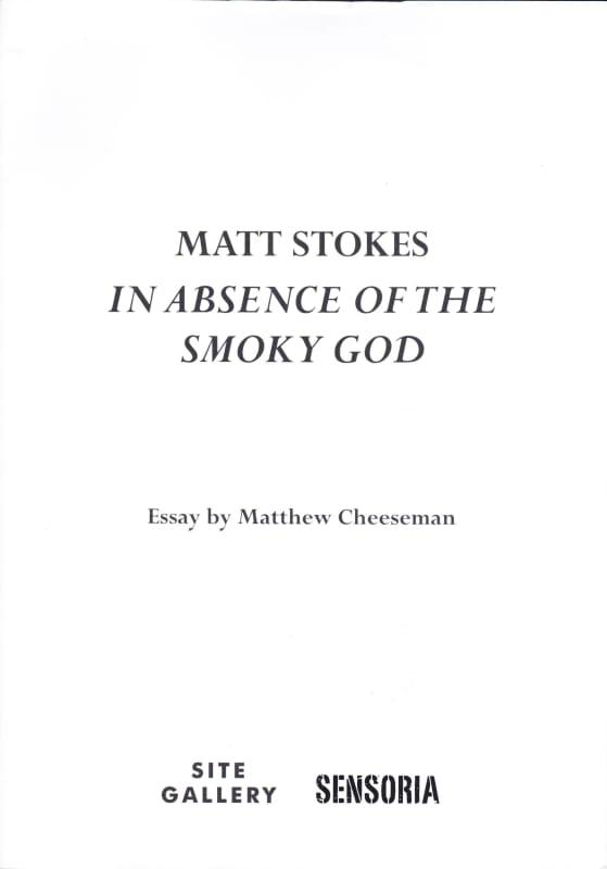 Matt Stokes In Absence of the Smoky God