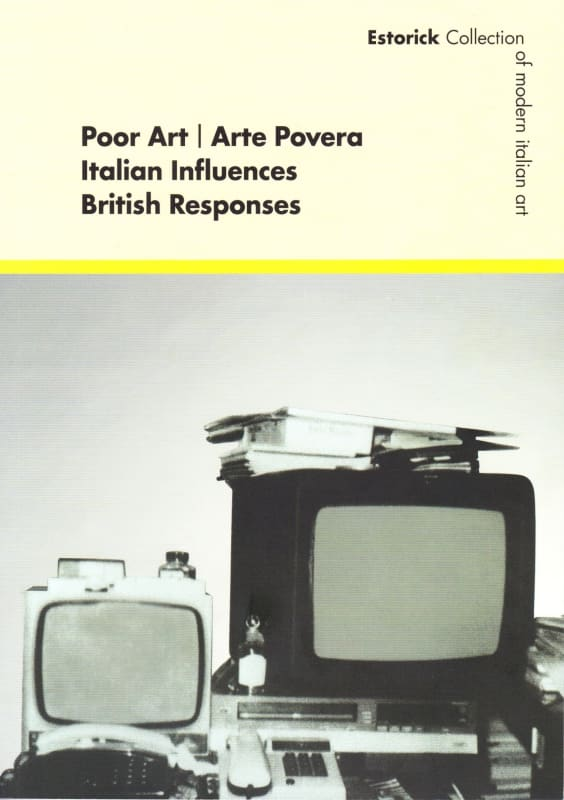 Poor Art | Arte Povera Italian Influences British Responses