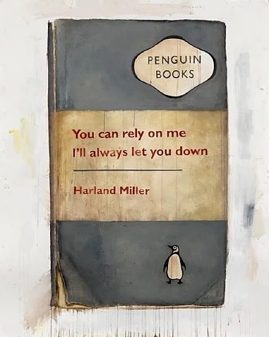 Harland Miller, You Can Rely on me I'll Always Let You Down