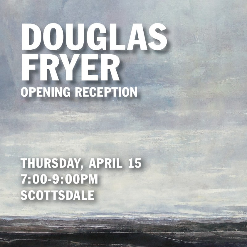 Douglas Fryer Artist Reception, Meet the Artist