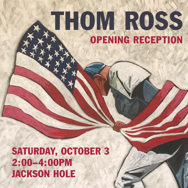 THOM ROSS | AMERICAN FLAG, OPENING RECEPTION
