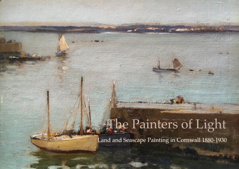The Painters of Light - Land and Seascape painting in Cornwall 1880-1930