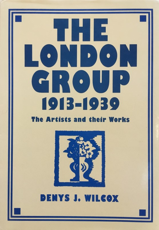 The London Group 1913-1939 - The Artists and their Works