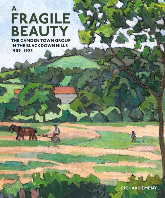 A Fragile Beauty: The Camden Town Group in the Blackdown Hills 1909-1925