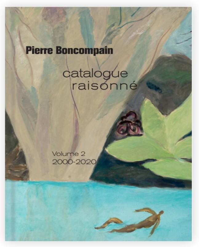 Pierre Boncompain Catalogue Raisonné , Volume 2: 2000-2020