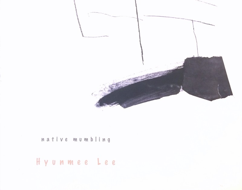 Hyunmee Lee   Native Mumbling