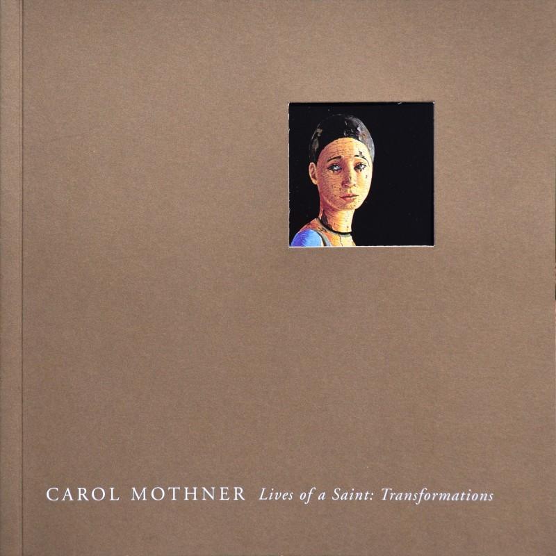 Carol Mothner | Lives of a Saint: Transformations