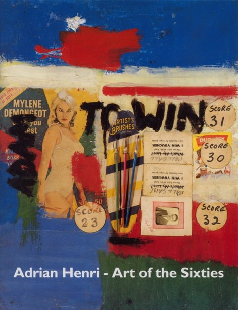 Pop & Protest, Adrian Henri: Art of the Sixties