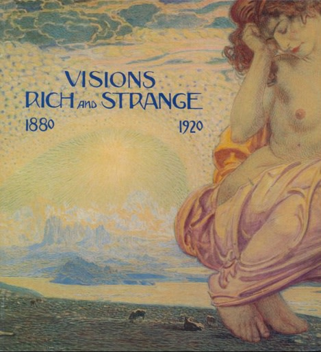 Visions Rich and Strange 1880 - 1920