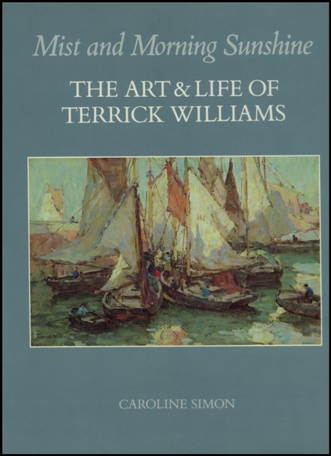 Mist and Morning Sunshine The Art and Life of Terrick Williams
