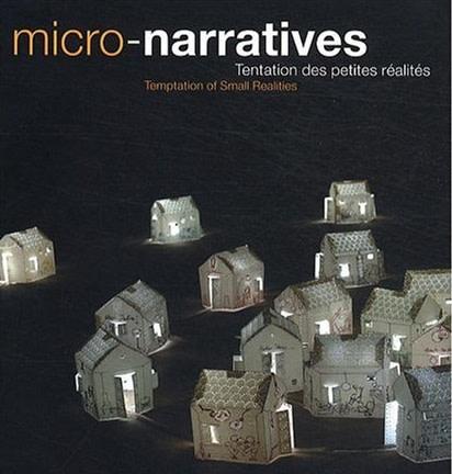 Micro-narratives: Tentation des petites réalités