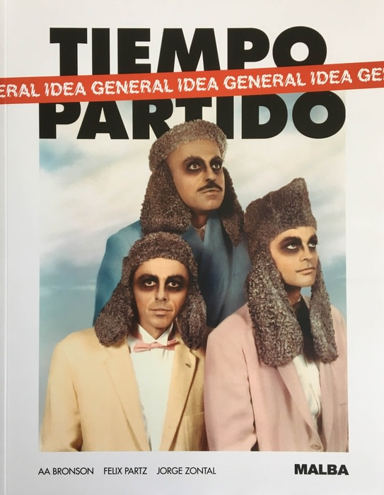General Idea<br><b>Tiempo Partido<br></b>2017<br>