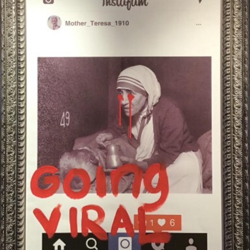Going Viral - Mother Teresa, 2019
