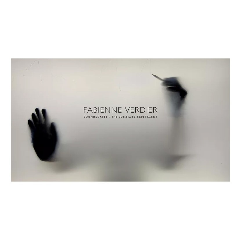 Fabienne Verdier Soundscapes – The Juilliard Experiment