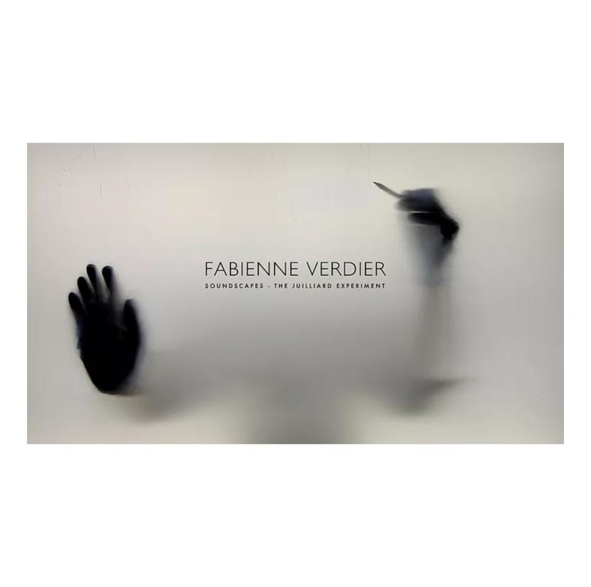 Fabienne Verdier Soundscapes – The Juilliard Experiment