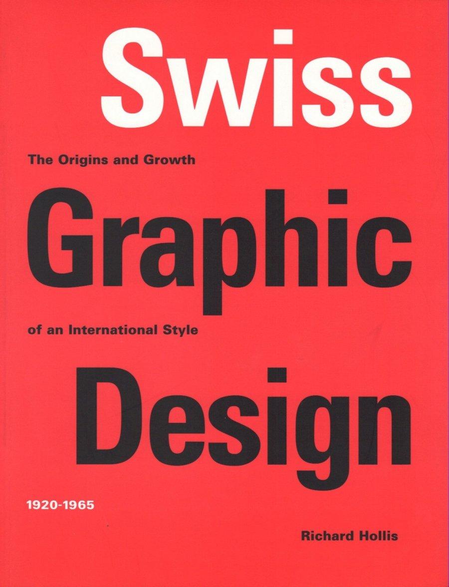 <p>Swiss Graphic Design by Richard Hollis. Laurence King, 2006.</p>