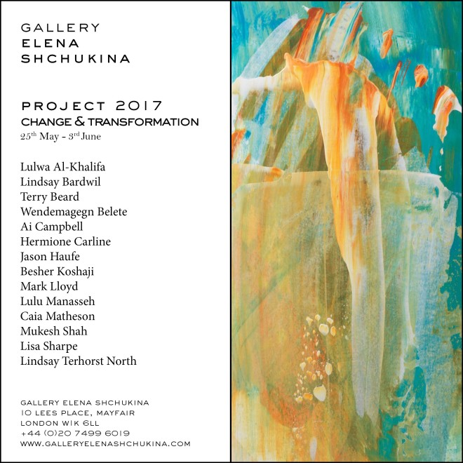 LONDON  GALLERY ELENA SHCHUKINA, MAYFAIR  PROJECT 2017- CHANGE & TRANSFORMATION  May - June 2017