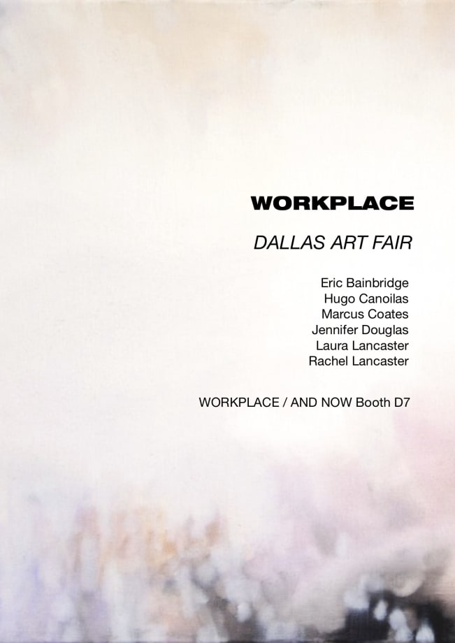 Dallas Art Fair, WORKPLACE / AND NOW