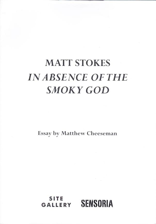 Matt Stokes, In Absence of the Smoky God