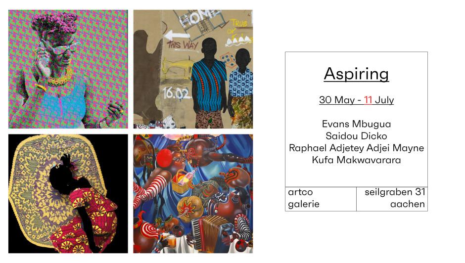ASPIRING: SAIDOU DICKO, EVANS MBUGUA, RAPHAEL ADJETEY ADJEI MAYNE, KUFA MAKWAVARARA 30 MAY - 11 JULY 2020 ARTCO Galerie Aachen
