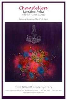 Invitation for Chandeliers Lorraine Peltz May 6-June 5, 2010 Openign Reception May 6, 6-8 p.m. at Rosenbaum Contemporary