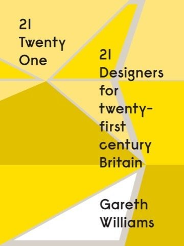21 Twenty One: 21 Designers for Twenty-First Century Britain, 2012