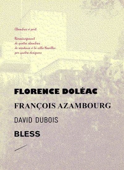 Chambres à part: Réaménagement de quatre chambres de résidence à la villa Noailles par quatre designers, Florence Doléac, François Azambourg, David Dubois, Bless, 2007