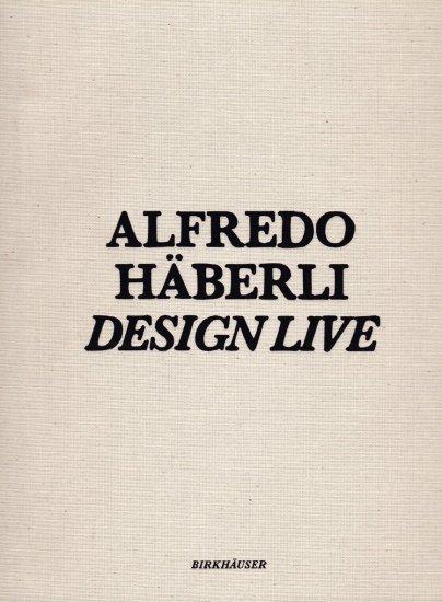 Alfredo Häberli: Design Live, 2007