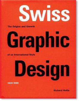 Swiss Graphic Design: The Origins and Growth of an International Style 1920-1965, 2006