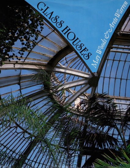Glass Houses: A History of Greenhouses, Orangeries and Conservatories, 1988