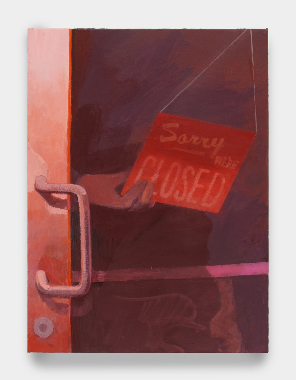 Image: Matt Bollinger  Sorry We're Closed, 2020  Flashe and acrylic on canvas  24 x 18 inches (61 x 45.7 cm)