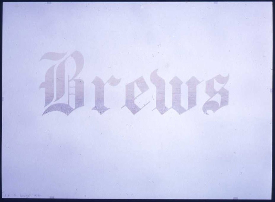 Image: Ed Ruscha  Brews, 1970  organic screenprint on Silverbrook Snow White Antique Finish paper; cut edges  23 x 31 inches  edition of 125 and 25 artist's proofs