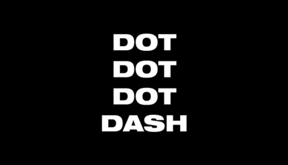 DOT DOT DOT DASH