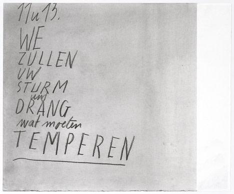 Peter Morrens, Untitled (11u13, we zullen uw Sturm und Drang wat moeten temperen), s.d.