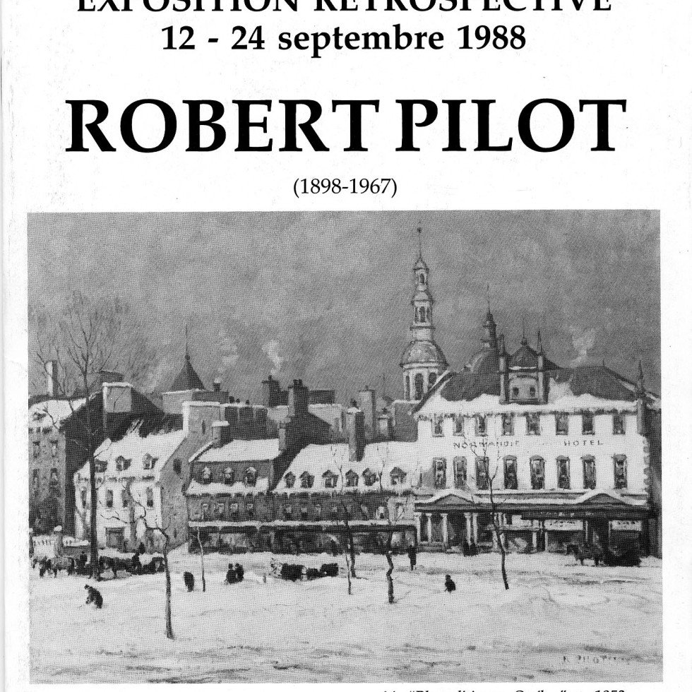 Robert Pilot, R.C.A. (1898-1967) Retrospective Exhibition-Text written by T.R. MacDonald, R.C.A.