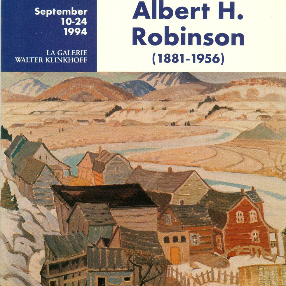 """Albert H. Robinson (1881-1956) Retrospective Exhibition-""""The Painter's Painter"""", by Thomas R. Lee; Preface by Walter Klinkhoff"""