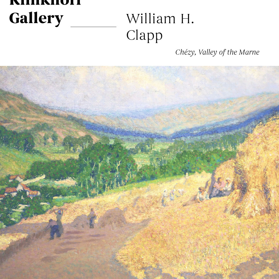"An Ephemeral Moment in Time: Clapp's Impressionist Perspective in ""Chézy, Valley of the Marne"""